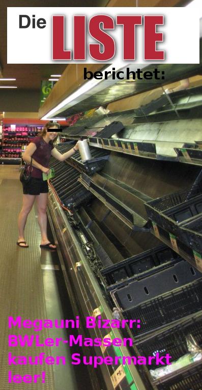 BWLer Massen kaufen uns die Lebensmittel weg!